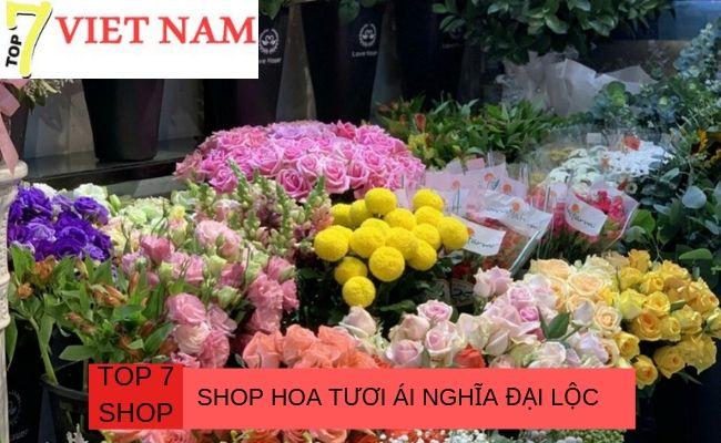Top 7 Shop Hoa Tươi Ái Nghĩa Đại Lộc