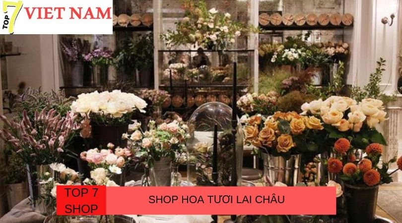 Top 7 Shop Hoa Tươi Lai Châu