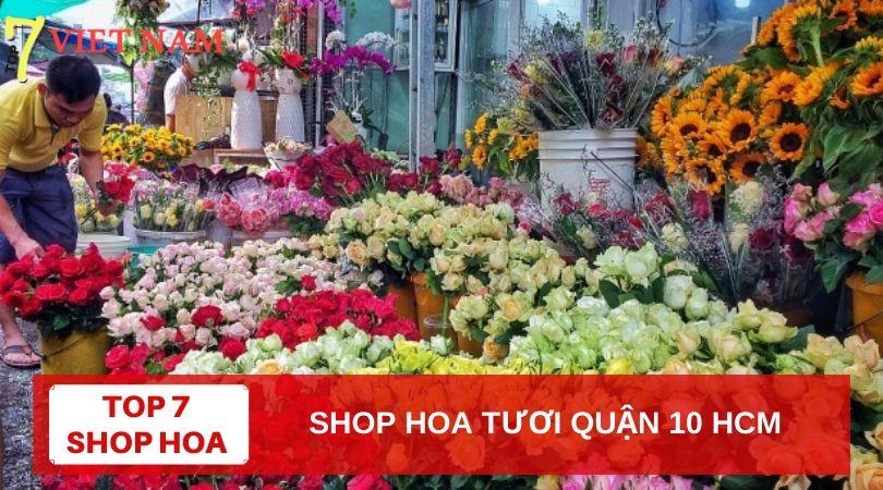 Top 7 Shop Hoa Tươi Quận 10 TPHCM
