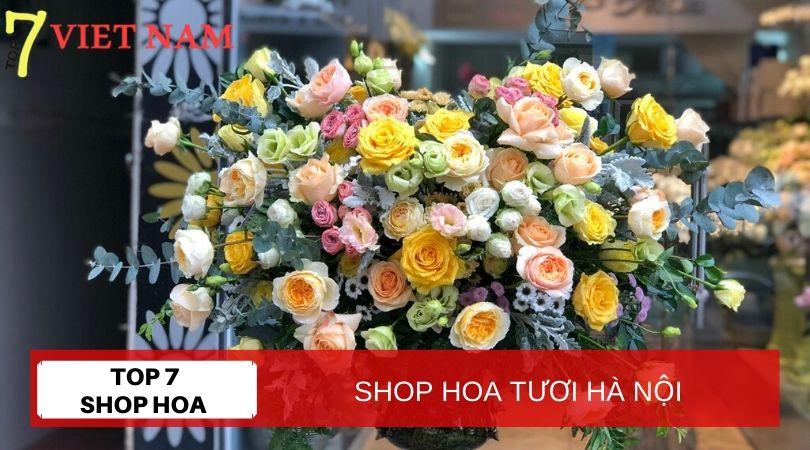 Top 7 Shop Hoa Tươi Hà Nội