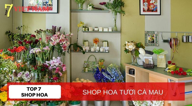 Top 7 Shop Hoa Tươi Cà Mau