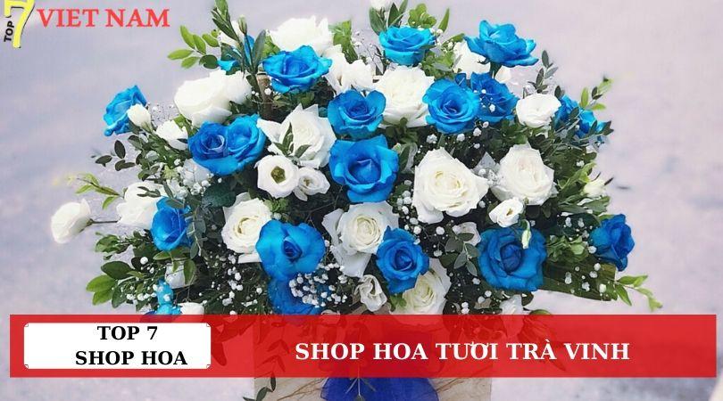 Top 7 Shop Hoa Tươi Trà Vinh