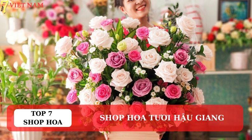Top 7 Shop Hoa Tươi Hậu Giang