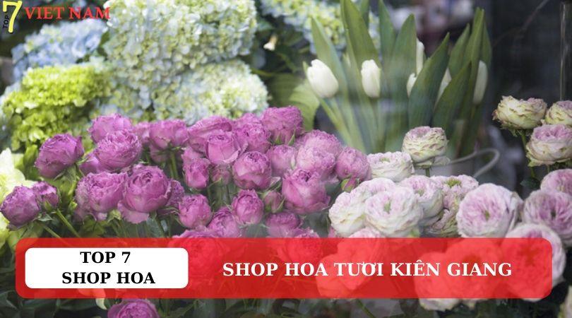 Top 7 Shop Hoa Tươi Kiên Giang