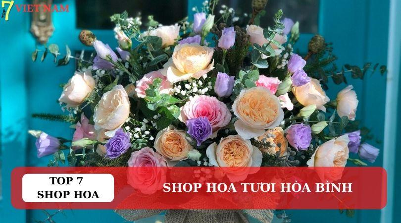 Top 7 Shop Hoa Tươi Hòa Bình