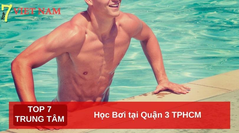 Top 7 Địa Chỉ Dạy Học Bơi tại Quận 3 TPHCM