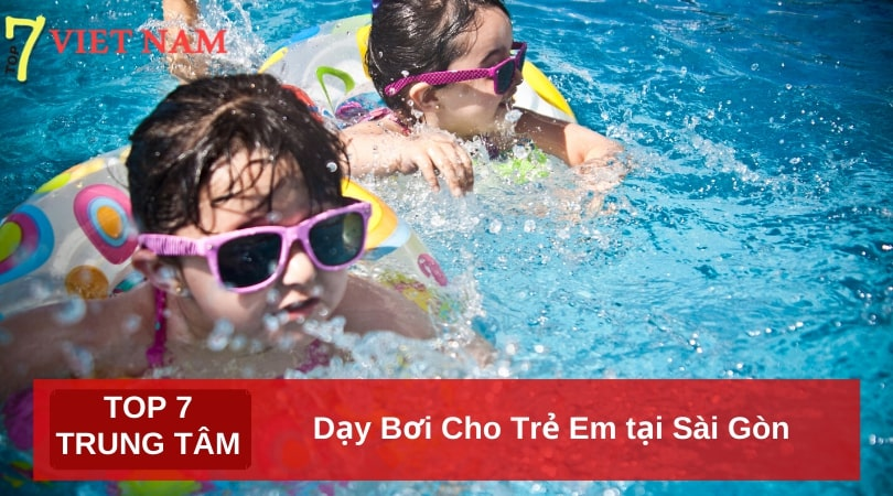 Top 7 Lớp Dạy Bơi Cho Trẻ Em tại Sài Gòn, TPHCM