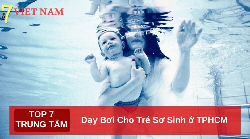 Top 7 Lớp Dạy Bơi Cho Trẻ Sơ Sinh ở TPHCM