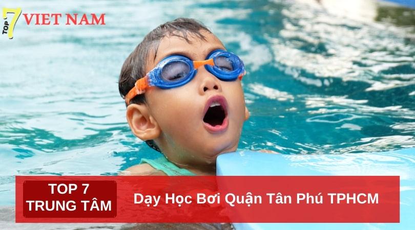 Top 7 Trung Tâm Dạy Học Bơi Quận Tân Phú TPHCM