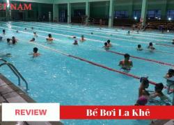 Review Bể Bơi La Khê – Q Hà Đông – Hà Nội